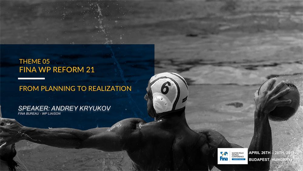 05 - ANDREY KRYUKOV - FINA WP REFORM 21
